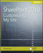 Microsoft SharePoint 2010 : Customizing My Site - Michael Doyle