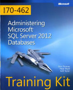 Administering Microsoft SQL Server 2012 Databases : Training Kit (Exam 70-462) - Orin Thomas