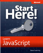 Start Here! Learn JavaScript : Start Here! - Steve Suehring