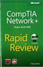CompTIA Network+ Rapid Review (Exam N10-005) - Craig Zacker