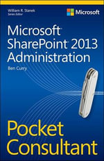 Microsoft(R) SharePoint(R) 2013 Administration Pocket Consultant - Ben Curry