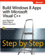 Build Windows 8 Apps with Microsoft Visual C++ Step by Step : MANNING PUBS CO - Luca Regnicoli