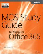 MOS Study Guide for Microsoft Office 365 - John Pierce