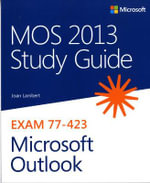 MOS 2013 Study Guide for Microsoft Outlook - Joan Lambert