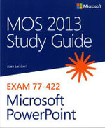 MOS 2013 Study Guide for Microsoft PowerPoint - Joan Lambert