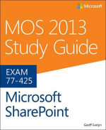 MOS 2013 Study Guide for Microsoft SharePoint - Geoff Evelyn