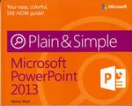 Microsoft PowerPoint 2013 Plain & Simple - Nancy Muir