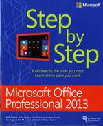 Microsoft Office Professional 2013 Step by Step : Step by Step (Microsoft) - Beth Melton