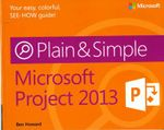 Microsoft Project 2013 Plain & Simple - Ben Howard
