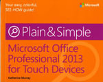 Microsoft Office Professional 2013 for Touch Devices Plain & Simple - Katherine Murray