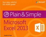 Microsoft Excel 2013 Plain & Simple : How Today's Online Social Revolution Is Dividing, ... - Curtis D. Frye