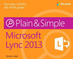 Microsoft Lync 2013 Plain & Simple : Faster, Smarter User Experience Research and Desig... - Darren Lloyd