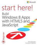Start Here! Build Windows 8 Apps with HTML and JavaScript - Dino Esposito