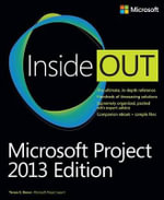Microsoft Project Inside Out : 2013 Edition - Teresa S. Stover