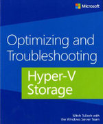 Optimizing and Troubleshooting Hyper-V Storage - Mitch Tulloch