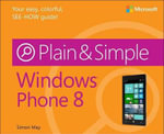 Windows Phone 8 Plain & Simple - Simon May