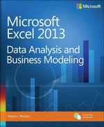 Microsoft Excel 2013 : Data Analysis and Business Modeling - Wayne L. Winston
