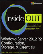 Windows Server 2012 R2 Inside Out : Configuration, Storage & Essentials - William R. Stanek