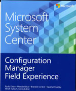 Microsoft System Center : Configuration Manager Field Experience - Manish Raval