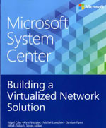 Microsoft System Center : Building a Virtualized Network Solution - Nigel Cain