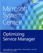 Microsoft System Center : Optimizing Service Manager - Thomas Ellermann