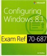 Exam Ref 70-687 : Configuring Windows 8.1 - Joli Ballew