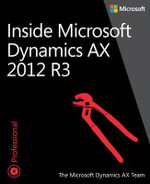 Inside Microsoft Dynamics AX 2012 R3 - Microsoft Dynamics AX Team