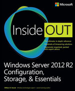 Windows Server 2012 R2 Inside Out : Configuration, Storage, & Essentials - William R. Stanek