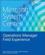 Microsoft System Center Operations Manager Field Experience - Danny Hermans