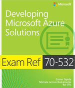 Exam Ref 70-532 Developing Microsoft Azure Solutions - Zoiner Tejada