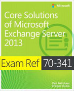 Exam Ref 70-341 Core Solutions of Microsoft Exchange Server 2013 (MCSE) : Exam Ref - Nicolas Blank
