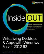Virtualizing Desktops and Apps with Windows Server 2012 R2 Inside Out - Byron Wright