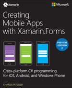 Creating Mobile Apps with Xamarin.Forms Preview Edition 2 - Charles Petzold