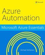 Microsoft Azure Essentials Azure Automation - Michael McKeown