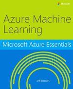 Microsoft Azure Essentials Azure Machine Learning - Jeff Barnes