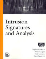 Intrusion Signatures and Analysis : O'Reilly Ser. - Stephen Northcutt