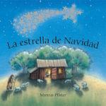 La Estrella de Navidad / The Christmas Star - Marcus Pfister