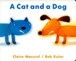 A Cat and a Dog - Claire Masurel