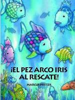 El Pez Arco Iris el Rescate / The Rainbow Fish to the Rescue - Marcus Pfister
