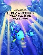 El Pez Arco Iris y la Cueva de los Monstruos / Rainbow Fish and the Sea Monster's Cave - Marcus Pfister