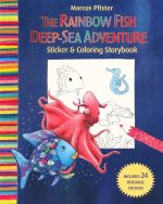 The Rainbow Fish Deep Sea Adventure  : Sticker and Colouring Storybook with 24 reusable stickers - Marcus Pfister