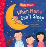 When Mama Can't Sleep : Tuff Books - Christa Kempter