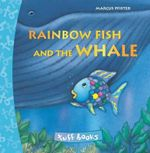 Rainbow Fish and the Whale : Tuff Books - Marcus Pfister