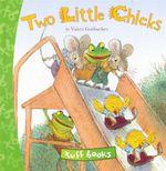 Two Little Chicks : Tuff Books - Valeri Gorbachev