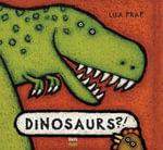Dinosaurs?! - Lila Prap