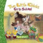 Two Little Chicks Go to School : Tuff Books - Valeri Gorbachev