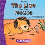 The Lion and the Mouse : Tuff Books - Susan Pearson