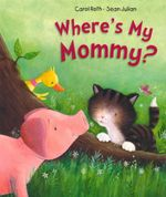 Where's My Mommy? - Carol Roth
