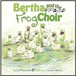 Bertha and the Frog Choir - Annick Masson