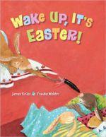 Wake Up, It's Easter! - Frauke Weldin